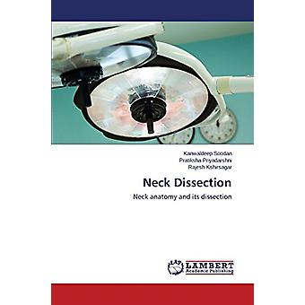 Neck Dissection - Neck anatomy and its dissection by Kanwaldeep Soodan