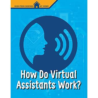 How Do Virtual Assistants Work by M. M. Eboch