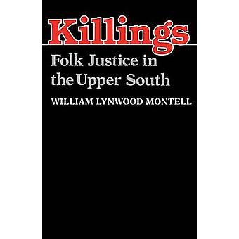 Mord - Folkrättvisa i övre södern av William Lynwood Montell