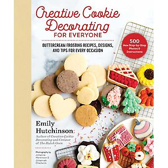 Creative Cookie Decorating for Everyone by Emily Hutchinson