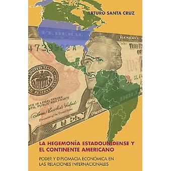 La hegemona estadounidense y el continente americano