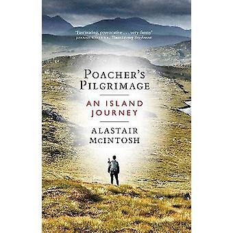Poacher's Pilgrimage An Island Journey