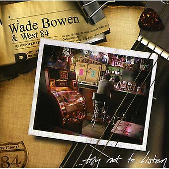 Wade Bowen - Try Not to Listen [CD] USA import