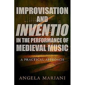 Improwizacji i Inventio w wykonywaniu muzyki średniowiecznej - Pr