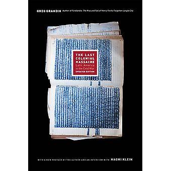 La última masacre Colonial - América Latina en la guerra fría (ed actualizada