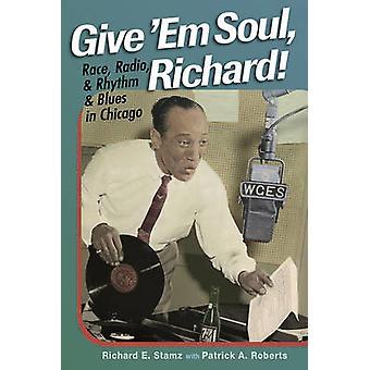 Gebt ihnen Soul - Richard! -Rennen - Radio- und Rhythm And Blues im Chic