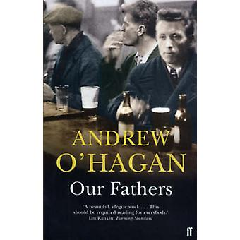 Our Fathers by Andrew O'Hagan - 9780571201068 Book
