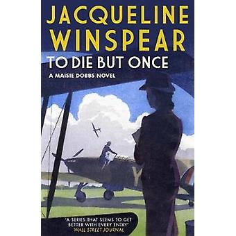 To Die But Once von Jacqueline Winspear - 9780749022341 Buch