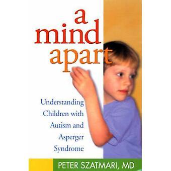 Ett sinne isär - förstå barn med Autism och Aspergers Syndrom