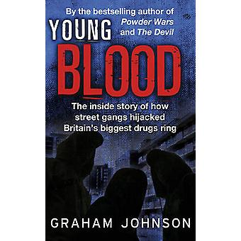 Young Blood - The Inside Story of How Street Gangs Hijacked Britain's