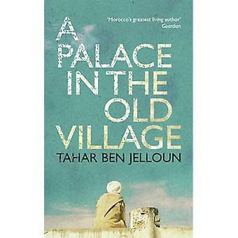 قصر في القرية القديمة بالطاهر بن جلون-كتاب 9781906413750