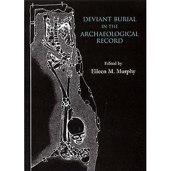 Avvikande begravning i det arkeologiska materialet av Eileen M. Murphy - 978