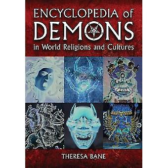 Encyclopédie des démons dans les Religions du monde et des Cultures par Theresa Ban