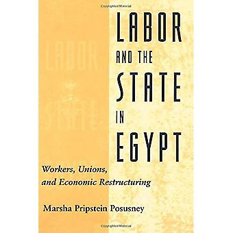 Labor and the State in Egypt : Workers, Unions, and Economic Restructuring