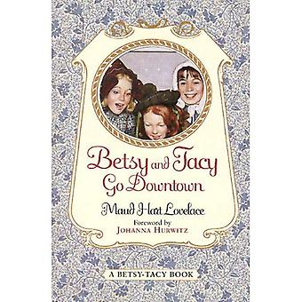 Betsy and Tracy Go Downtown (Betsy and Tacy Books)