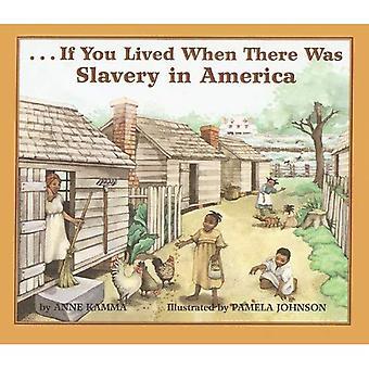 Als u woonde toen er slavernij in Amerika was (indien u woonde... (Prebound))