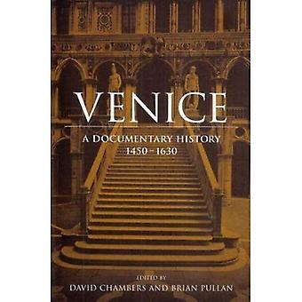 Venedig: Eine dokumentarische Geschichte, 1450-1630 (Renaissance Society of America Reprint Text Series)