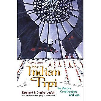 Indian Tipi: Dess historia, konstruktion och användning