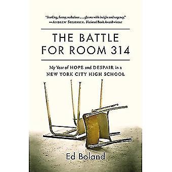 La bataille pour la chambre 314: mon année d'espoir et de désespoir dans une école secondaire de New York City