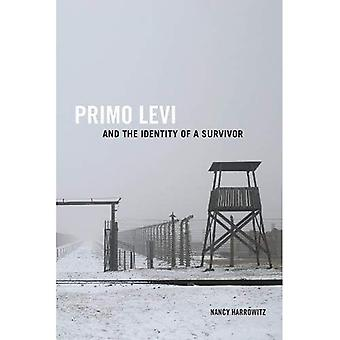 Primo Levi and the Identity of a Survivor (Toronto Italian Studies)