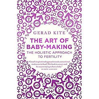De kunst van het maken van de Baby: de holistische benadering van vruchtbaarheid