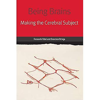 Being Brains: Making the Cerebral Subject (Forms of Living)