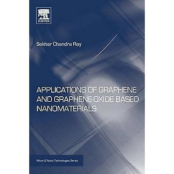Applications of Graphene and GrapheneOxide Based Nanomaterials by Ray & Sekhar