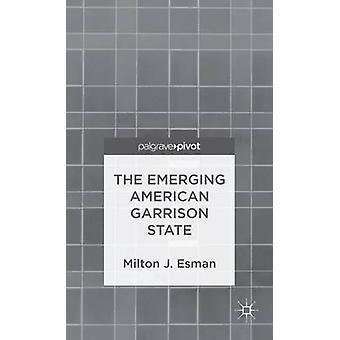Den framväxande Amerikan garnisonen staten av Esman & Milton J.
