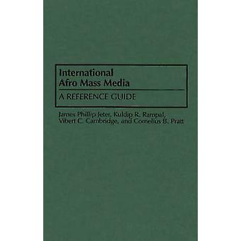 International Afro Mass Media A Reference Guide by Jeter & James P.