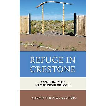 Refuge in Crestone A Sanctuary for Interreligious Dialogue by Raverty & Aaron Thomas