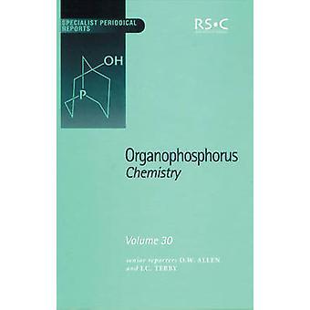 Organophosphorus Chemistry Volume 30 by Walker & B J