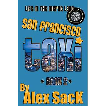 San Francisco TAXI Life in the Merge Lane... Book 2 by SacK & Alex