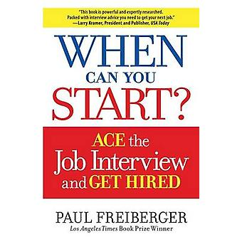 Quand pouvez-vous commencer Comment as l'entrevue et de Win the Job, Freiberger & de Paul
