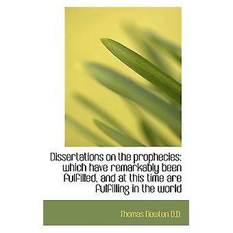 Tesi di laurea sulle profezie che notevolmente sono state soddisfatte e in questo momento sono fulfilli da Newton & Thomas