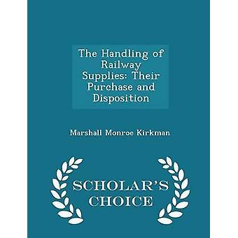 La manipulation des chemins de fer fournit leur achat et Disposition Scholars Choice édition par Kirkman & Marshall Monroe