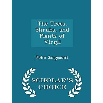The Trees Shrubs and Plants of Virgil  Scholars Choice Edition by Sargeaunt & John