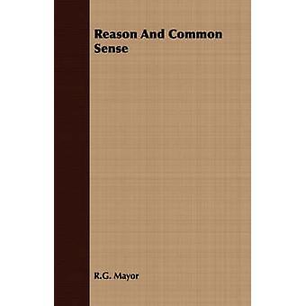 Reason And Common Sense by Mayor & R.G.