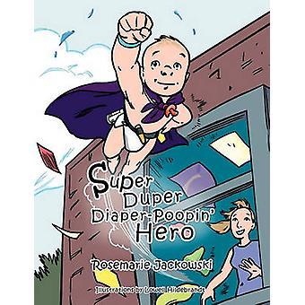 Super Duper DiaperPoopin eroe di Jackowski & Rosemarie