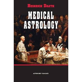 Medical Astrology by Daath & Heinrich