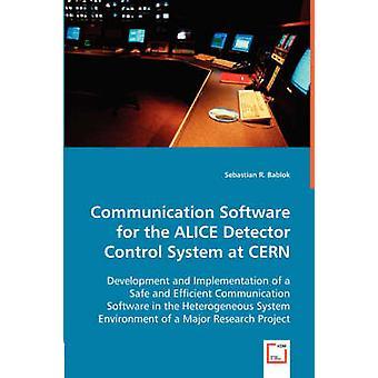 Kommunikations-Software für die Steuerung ALICE-Detektor am CERN durch Bablok & Sebastian R.