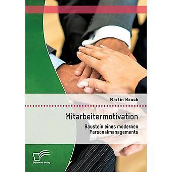 Mitarbeitermotivation Baustein Eines Modernen Personalmanagements by Hauck & Martin