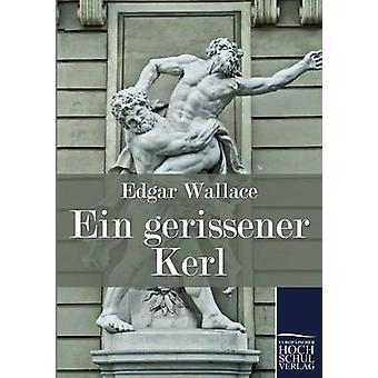 Ein Gerissener Kerl by Wallace & Edgar