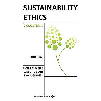 Sustainability Ethics 5 Questions by Raffaelle & Ryne
