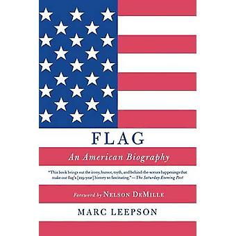 Flag - An American Biography by Mr Marc Leepson - Nelson DeMille - 978