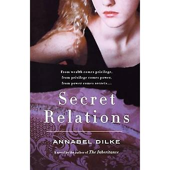 Secret Relations by Annabel Dilke - 9780312378660 Book