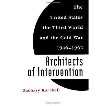 Architects of Intervention - The United States - the Third World and t