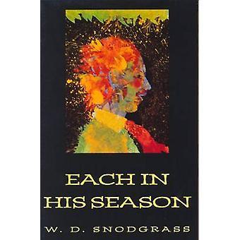 Each in His Season by W. D. Snodgrass - 9780918526984 Book