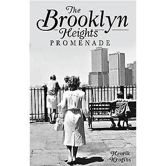 The Brooklyn Heights Promenade by Henrik Krogius - 9781609495299 Book