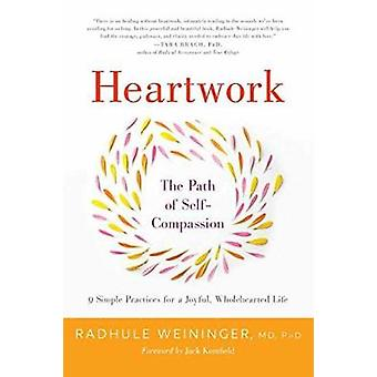 Heartwork - The Path of Self-Compassion by Radhule Weininger - 9781611