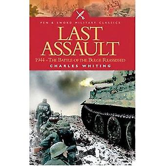 The Last Assault - 1944 - The Battle of the Bulge Reassessed (New edit
